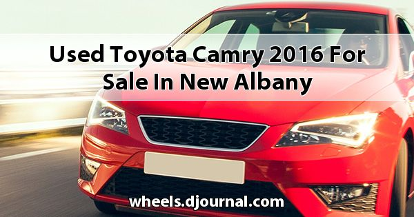 Used Toyota Camry 2016 for sale in New Albany