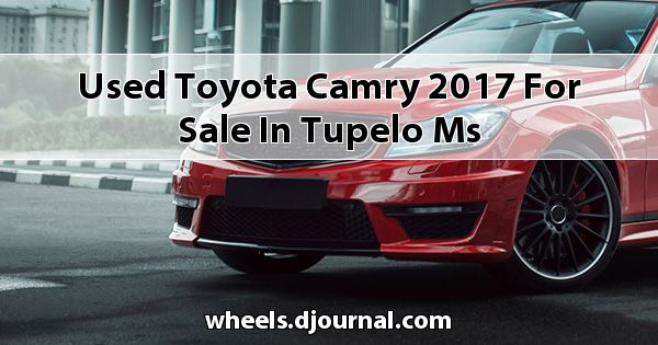 Used Toyota Camry 2017 for sale in Tupelo, MS