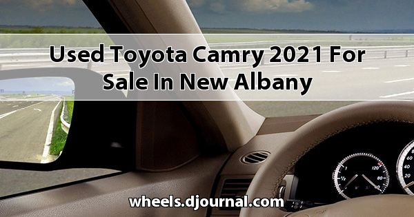 Used Toyota Camry 2021 for sale in New Albany