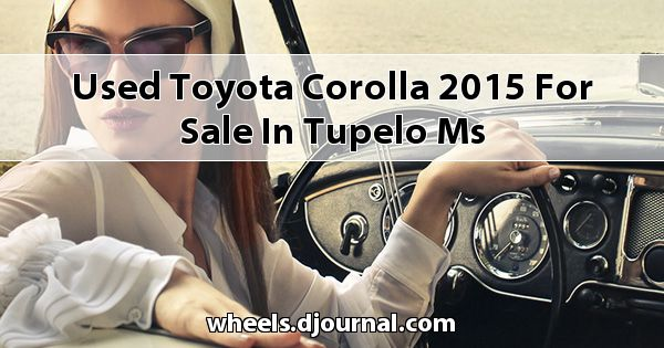 Used Toyota Corolla 2015 for sale in Tupelo, MS