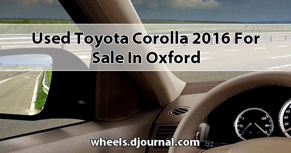Used Toyota Corolla 2016 for sale in Oxford