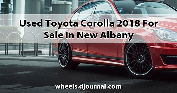 Used Toyota Corolla 2018 for sale in New Albany