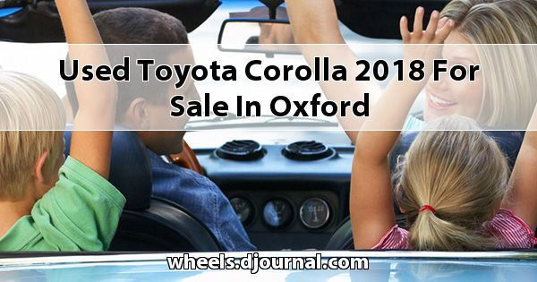 Used Toyota Corolla 2018 for sale in Oxford