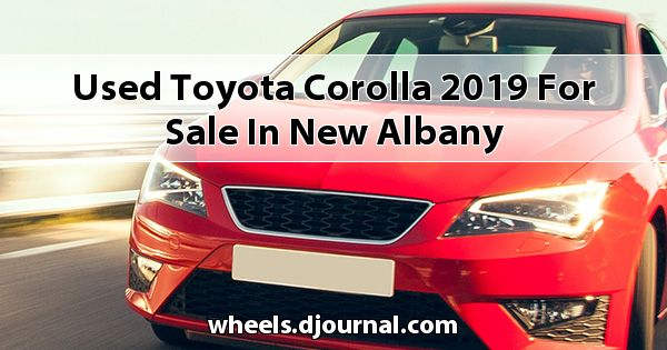 Used Toyota Corolla 2019 for sale in New Albany