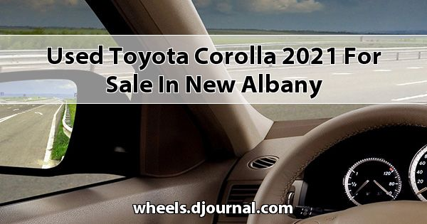 Used Toyota Corolla 2021 for sale in New Albany