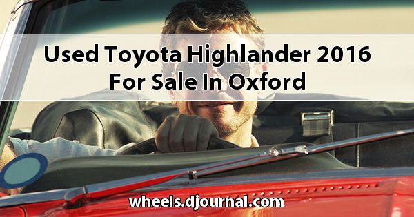 Used Toyota Highlander 2016 for sale in Oxford