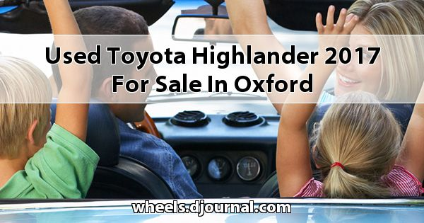 Used Toyota Highlander 2017 for sale in Oxford