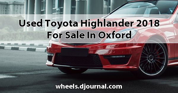 Used Toyota Highlander 2018 for sale in Oxford