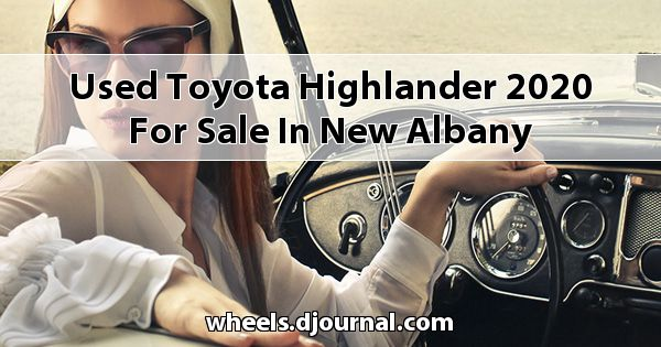 Used Toyota Highlander 2020 for sale in New Albany
