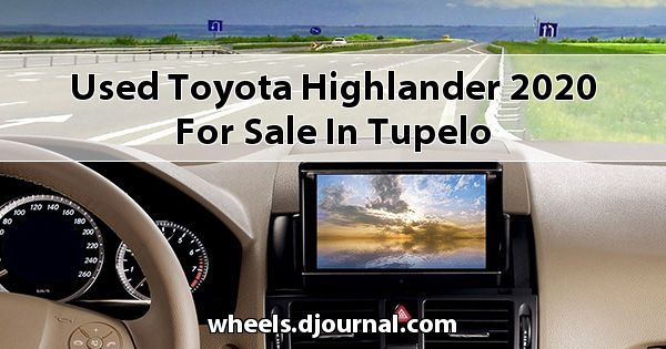 Used Toyota Highlander 2020 for sale in Tupelo