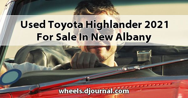 Used Toyota Highlander 2021 for sale in New Albany