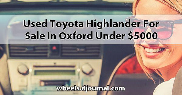Used Toyota Highlander for sale in Oxford under $5000