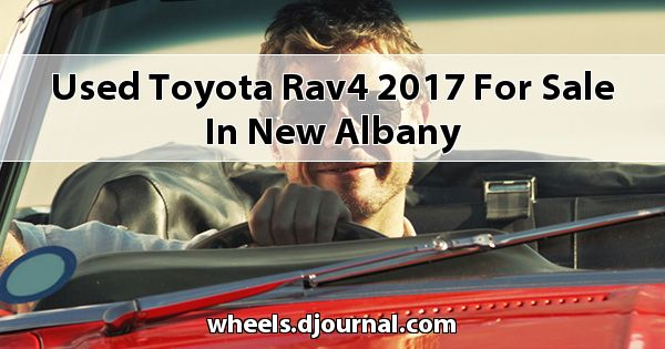 Used Toyota RAV4 2017 for sale in New Albany
