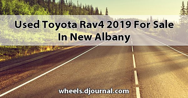 Used Toyota RAV4 2019 for sale in New Albany