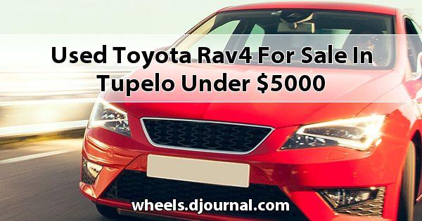 Used Toyota RAV4 for sale in Tupelo under $5000