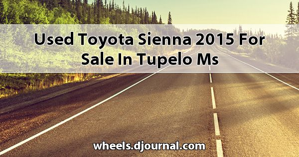 Used Toyota Sienna 2015 for sale in Tupelo, MS