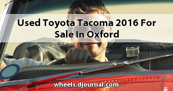 Used Toyota Tacoma 2016 for sale in Oxford