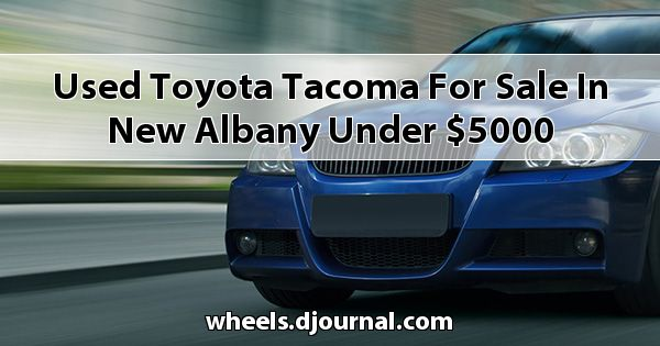 Used Toyota Tacoma for sale in New Albany under $5000