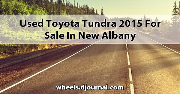Used Toyota Tundra 2015 for sale in New Albany