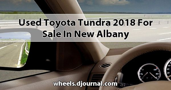 Used Toyota Tundra 2018 for sale in New Albany