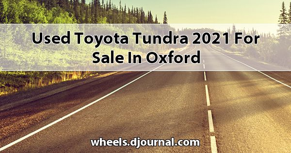 Used Toyota Tundra 2021 for sale in Oxford