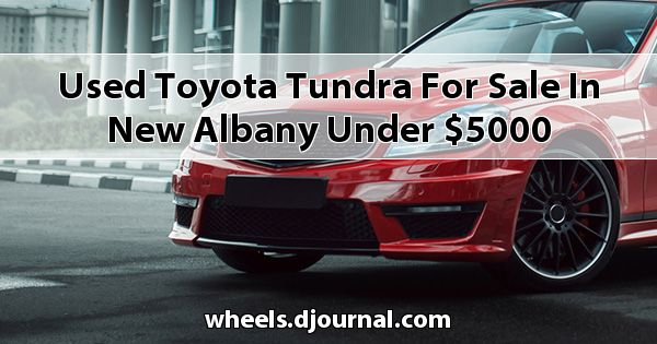 Used Toyota Tundra for sale in New Albany under $5000