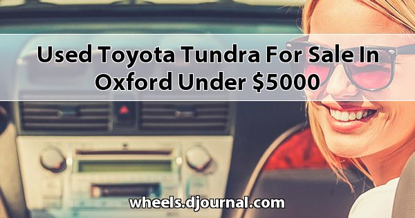 Used Toyota Tundra for sale in Oxford under $5000