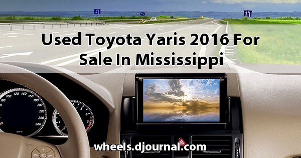 Used Toyota Yaris 2016 for sale in Mississippi
