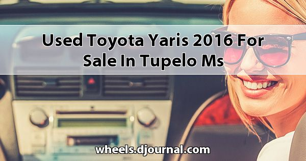 Used Toyota Yaris 2016 for sale in Tupelo, MS